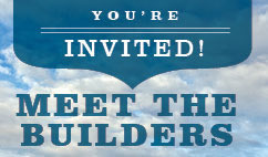COME MEET OUR HOMEBUILDERS